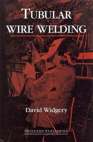 Tubular Wire Welding David Widgery
