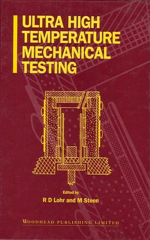Ultra High Temperature Mechanical Testing  by  R.D. Lohr