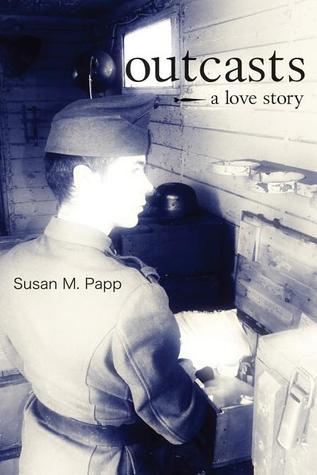 Outcasts: A Love Story Susan M. Papp