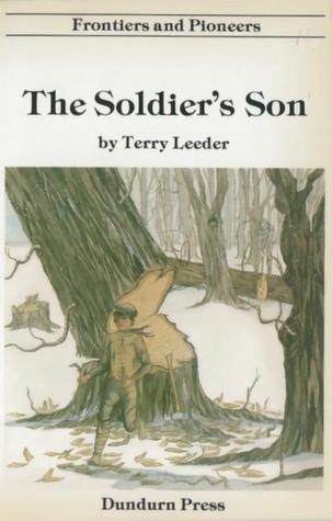 The Soldiers Son - Frontiers and Pioneers Series  by  Terry Leeder