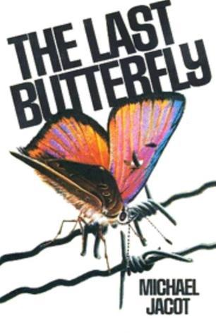 The Last Butterfly Michael Jacot