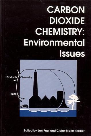 Carbon Dioxide Chemistry: Environmental Issues Jan Paul Pradier