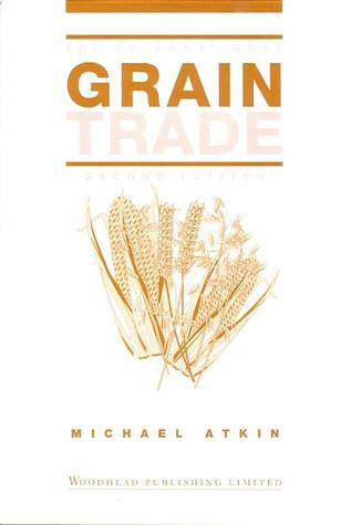The International Grain Trade  by  Michael Atkin
