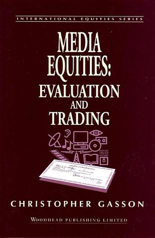 Media Equities: Evaluation and Trading Christopher Gasson