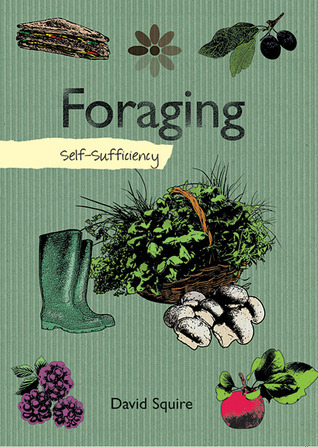 Foraging: Self-Sufficiency  by  David Squire