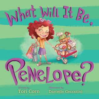 What Will It Be, Penelope? Tori Corn