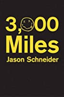 3,000 Miles  by  Jason Schneider