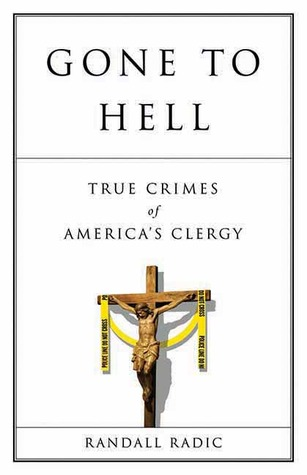 Priest in Hell: Gangs, Murderers and Snitching in a California Jail  by  Randall Radic