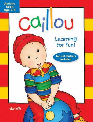 Caillou: Learning for Fun: Age 3-4: Activity book  by  Chouette Publishing