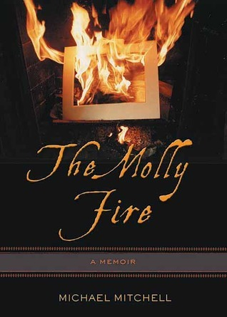 The Molly Fire Michael Mitchell