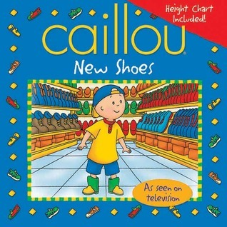 Caillou: New Shoes Marion Johnson