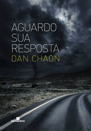 Aguardo Sua Resposta  by  Dan Chaon