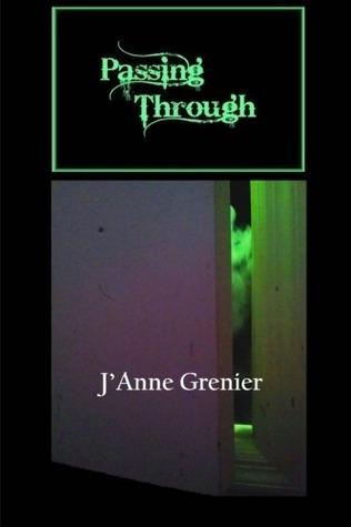 Passing Through JAnne Grenier