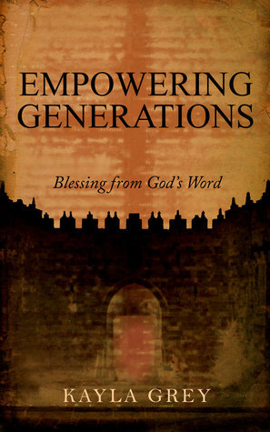 Empowering Generations: Blessing from Gods Word Kayla Grey
