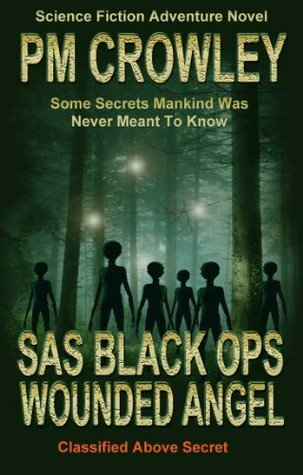 SAS Black Ops - Wounded Angel - Science Fiction Adventure Novel (Book 5)  by  P.M. Crowley