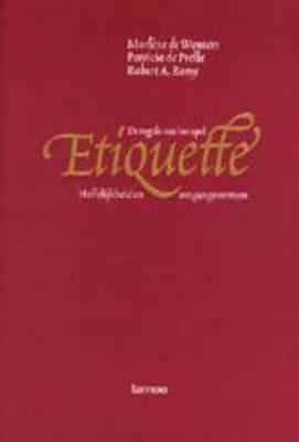 Etiquette. De regels van het spel: hoffelijkheid en omgangsvormen  by  Marlène de Wouters