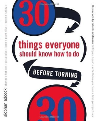 30 Things Everyone Should Know How to Do Before Turning 30 Siobhan Adcock