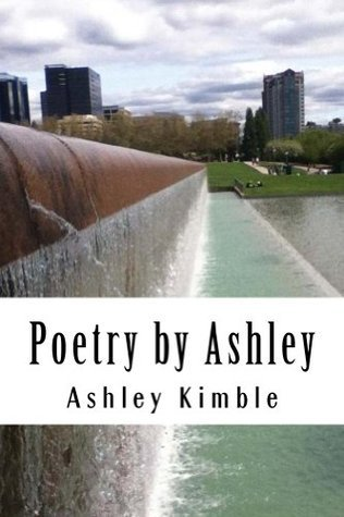 Poetry Ashley by Ashley Kimble
