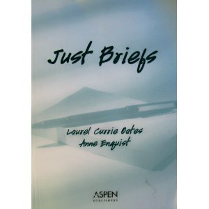 Just Briefs: From the Legal Writing Handbook Bonnie F. Biafore