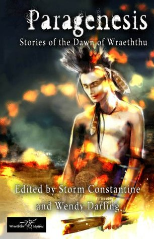 Paragenesis: Stories of the Dawn of Wraeththu Storm Constantine