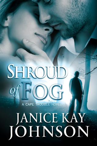 Shroud of Fog (A Cape Trouble Romantic Suspense Novel) Janice Kay Johnson