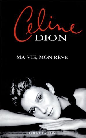Ma vie, mon rêve Celine Dion