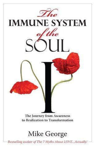 The Immune System of the SOUL  by  Mike George