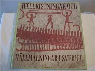 Hällristningar och Hällmålningar i Sverige  by  Ulf Bertilsson