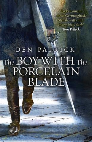 The Boy with the Porcelain Blade (Erebus Sequence, #1) Den Patrick
