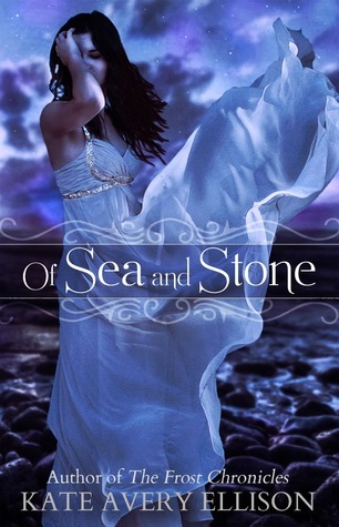 Of Sea and Stone (Secrets of Itlantis #1) Kate Avery Ellison