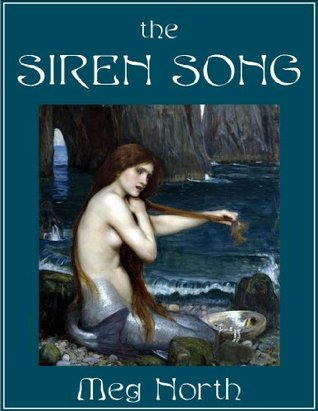The Siren Song: Poetry of the Sea  by  Meg North