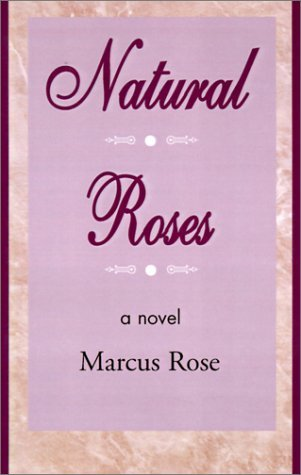 Natural Roses  by  Marcus Rose