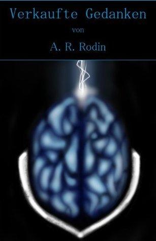 Verkaufte Gedanken  by  A.R. Rodin