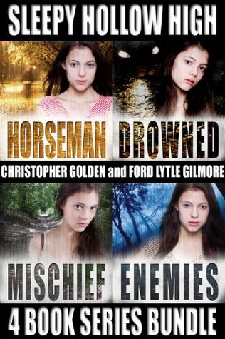 Sleepy Hollow High Four Book Series Bundle: Horseman, Drowned, Mischief, Enemies  by  Christopher Golden