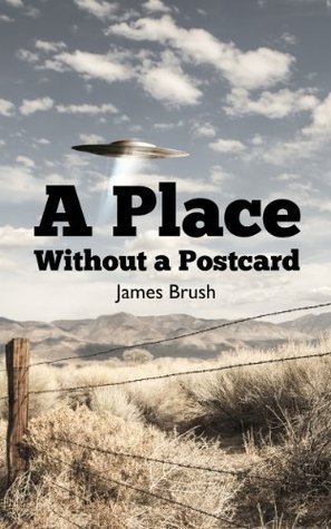 A Place Without a Postcard James Brush