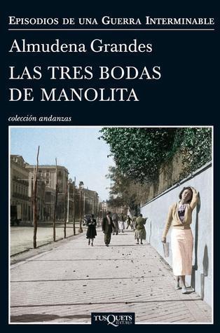 Las tres bodas de Manolita Almudena Grandes
