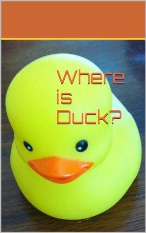 Where is Duck?  by  Stephanie Beckmann