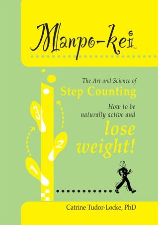 Manpo-Kei : The Art and Science of Step Counting Catrine Tudor-Locke