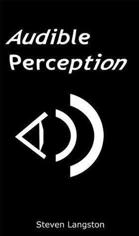 Audible Perception  by  Steven Langston