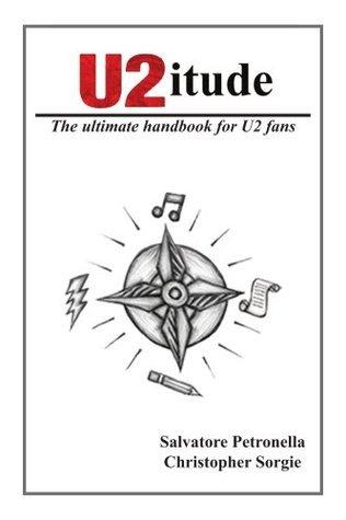 U2itude: The ultimate handbook for U2 fans Salvatore Petronella