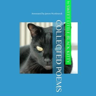 Collected Poems Sweet Little Black Kitty