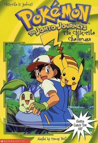 The Chikorita Challenge (Johto Journeys, Pokemon Chapter Books #21) Tracey West