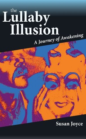 The Lullaby Illusion  by  Susan Joyce