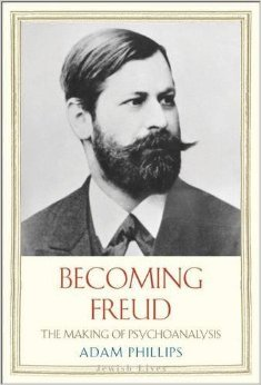 Becoming Freud: The Making of a Psychoanalyst  by  Adam Phillips