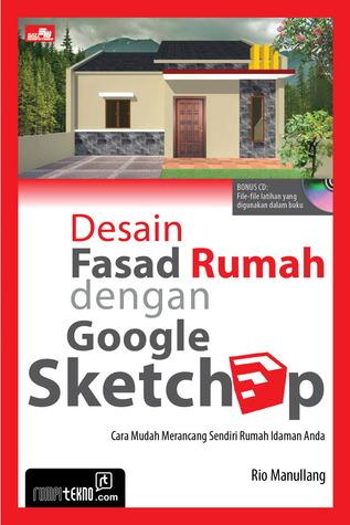 Desain Fasad Rumah dengan Google Sketchup  by  Rio Manullang