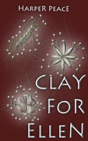 Clay for Ellen (Tales from the Lands - Fantasy Series) Harper Peace
