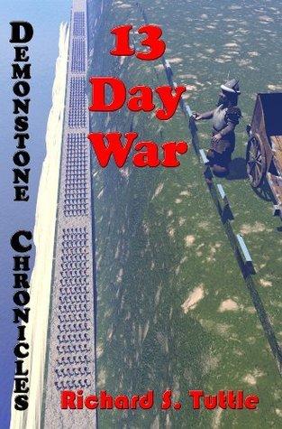 13 Day War (Demonstone Chronicles #6) Richard S. Tuttle