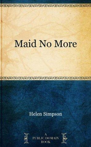 Maid No More  by  Helen de Guerry Simpson