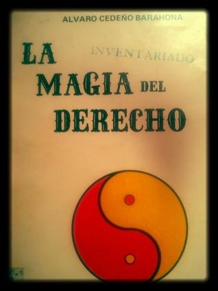 La magia del derecho  by  Alvaro Cedeño Barahona
