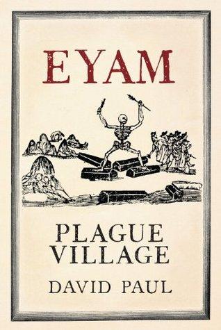 Eyam: Plague Village  by  David Paul
